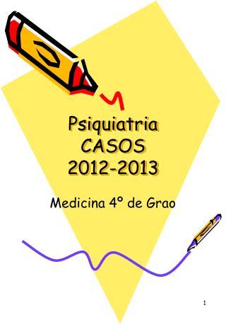 Psiquiatria CASOS 2012-2013
