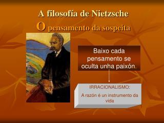 A filosofía de Nietzsche O  pensamento da sospeita