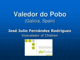 Valedor do Pobo (Galicia,  Spain )