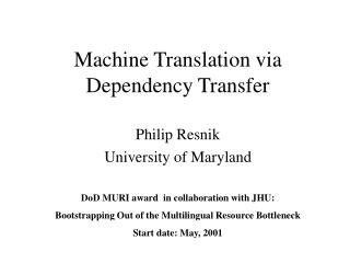 Machine Translation via Dependency Transfer