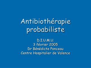 Antibioth rapie probabiliste