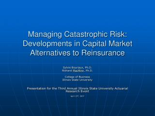 Managing Catastrophic Risk: Developments in Capital Market Alternatives to Reinsurance