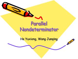 Parallel Nondeterminator