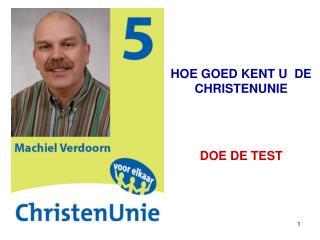 HOE GOED KENT U  DE CHRISTENUNIE DOE DE TEST