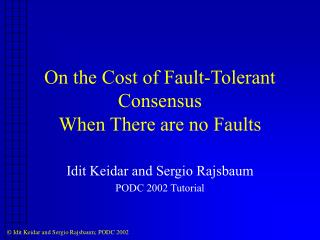 On the Cost of Fault-Tolerant Consensus  When There are no Faults