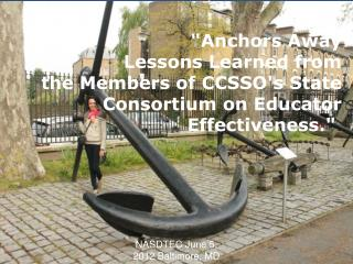 CCSSO State Consortium on Educator Effectiveness May 15, 2012