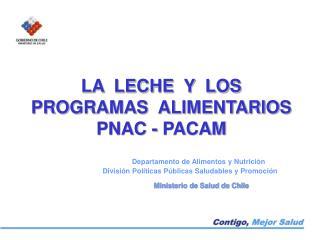 LA  LECHE  Y  LOS PROGRAMAS  ALIMENTARIOS PNAC - PACAM