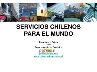 SERVICIOS CHILENOS PARA EL MUNDO