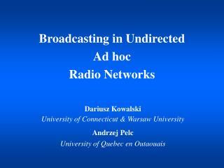 Dariusz Kowalski University of Connecticut & Warsaw University Andrzej Pelc