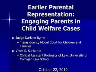 Earlier Parental Representation: Engaging Parents in Child Welfare Cases
