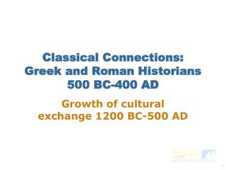 Classical Connections: Greek and Roman Historians 500 BC-400 AD