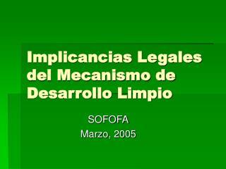 Implicancias Legales del Mecanismo de Desarrollo Limpio