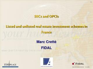SIICs and OPCIs Listed and unlisted real estate investment schemes in France