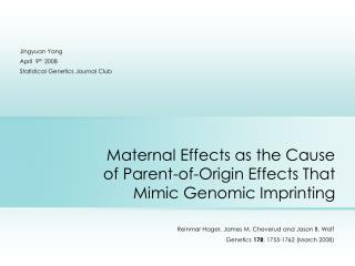 Maternal Effects as the Cause of Parent-of-Origin Effects That Mimic Genomic Imprinting