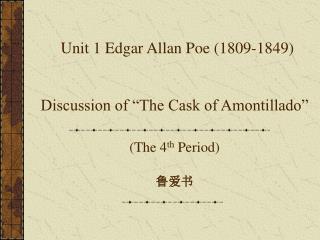 Unit 1 Edgar Allan Poe (1809-1849)