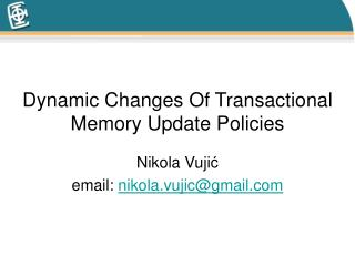 Dynamic Changes Of Transactional Memory Update Policies