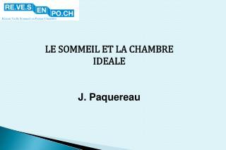 LE SOMMEIL ET LA CHAMBRE IDEALE J. Paquereau