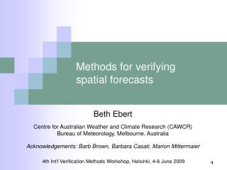 Methods for verifying  spatial forecasts