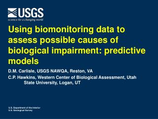Using biomonitoring data to assess possible causes of biological impairment: predictive models