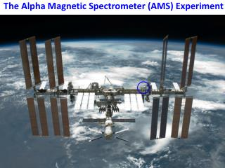 The Alpha Magnetic Spectrometer (AMS) Experiment