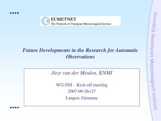 Future Developments in the Research for Automatic Observations