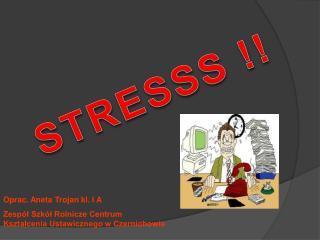 STRESSS !!