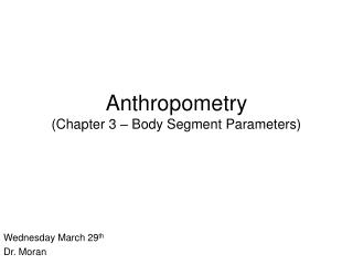 Anthropometry Chapter 3   Body Segment Parameters