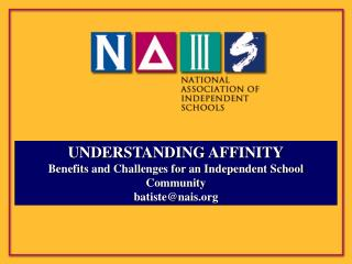 UNDERSTANDING AFFINITY Benefits and Challenges for an Independent School Community