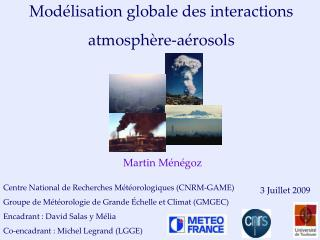 Mod lisation globale des interactions atmosph re-a rosols