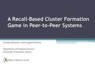 A Recall-Based Cluster Formation Game in Peer-to-Peer Systems