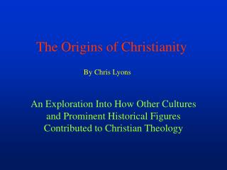 The Origins of Christianity