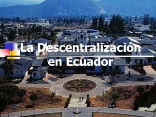 La Descentralización en Ecuador