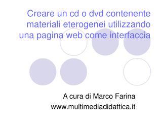 Creare un cd o dvd contenente materiali eterogenei utilizzando una pagina web come interfaccia