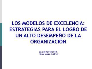 LOS MODELOS DE EXCELENCIA:  ESTRATEGIAS PARA EL LOGRO DE UN ALTO DESEMPEÑO DE LA ORGANIZACIÓN