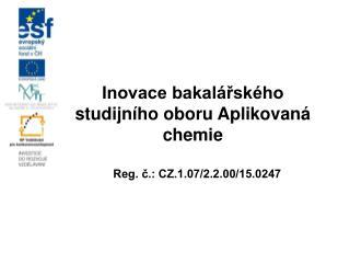Inovace bakalářského studijního oboru Aplikovaná chemie