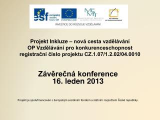 Závěrečná konference  16. leden 2013