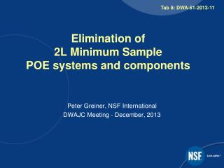 Elimination of  2L Minimum Sample POE systems and components