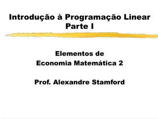Introdução à Programação Linear Parte I