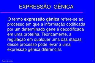 EXPRESS�O  G�NICA