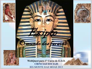 WebQuest para 1º Curso de E.S.O. CIENCIAS SOCIAIS IES MONTE DAS MOAS 2013
