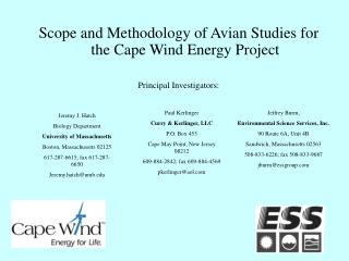 Scope and Methodology of Avian Studies for the Cape Wind Energy Project Principal Investigators: