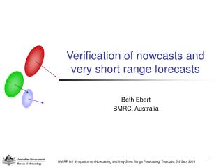 Verification of nowcasts and very short range forecasts