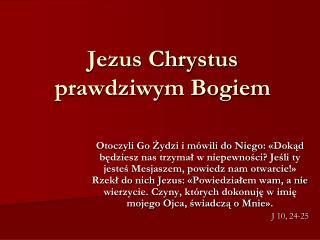Jezus Chrystus prawdziwym Bogiem
