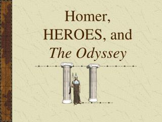 Homer, HEROES, and  The Odyssey