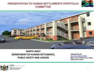 NORTH WEST  DEPARTMENT OF HUMAN SETTLMENTS,  PUBLIC SAFETY AND LIAISON