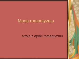 Moda romantyzmu