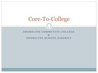 Core-To-College