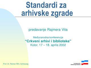 Standardi za  arhiv ske zgrade