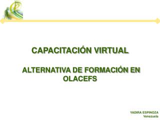 CAPACITACIÓN VIRTUAL ALTERNATIVA DE FORMACIÓN EN OLACEFS