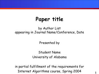 Paper title by Author List appearing in Journal Name/Conference, Date